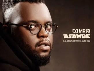 DJ Mr X – Asambe Ft. K.O, Cassper Nyovest, Loki, Roii