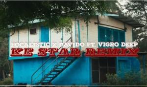 VIDEO: Focalistic – Ke Star Remix Ft. Davido