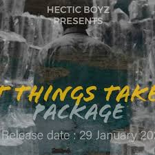 Hectic Boyz – Great Things Take Time