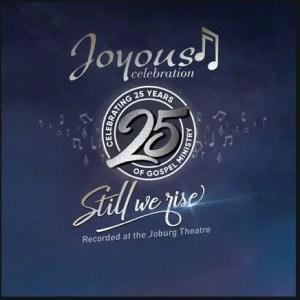 Joyous Celebration 25 – Still We Rise Download Mp3 trendsza