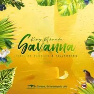 King Monada – SAVANNA Ft. Dr Rackzen & Tellametro