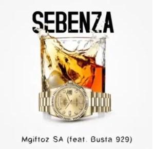 Mgiftoz SA – Sebenza Ft. Busta 929