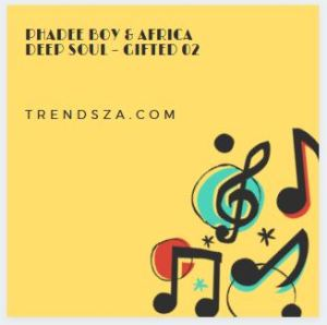 Phadee Boy & Africa Deep Soul – Gifted 02 Download Mp3