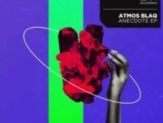Atmos Blaq – Anecdote Download Mp3
