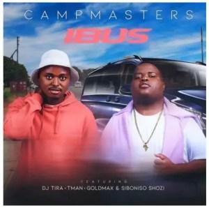 CampMasters – iBus Ft. T-Man, DJ Tira, Goldmax, Siboniso Shozi Download Mp3