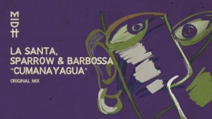 La Santa x Sparrow & Barbossa - Cumanayagua (Megablast Remix)