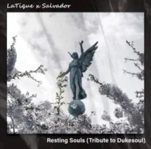 LaTique & Salvador – Resting Souls (Tribute to Dukesoul) Download Mp3