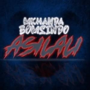 Mkhanda Bomsindo - Asilali