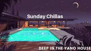 Sunday Chillas With SiMA vol. 10 (Deep in Da Yano House)