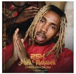 25k – Pheli Makaveli (Intro) Download Mp3