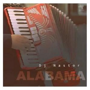 DJ Nastor – Alabama Download Mp3