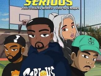 DJ PH – Serious ft. Cassper Nyovest, Lady Du, Makwa