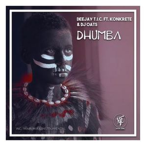 Deejay T.I.C. Ft. Konkrete & DJ Oats – Dhumba