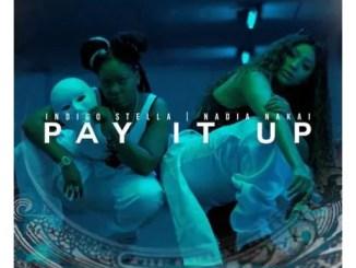 Indigo Stella – Pay It Up Ft. Nadia Nakai