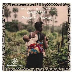 Mr.Eclectic, Tina Ardor – Omwana (Oscar P Remix) Download Mp3