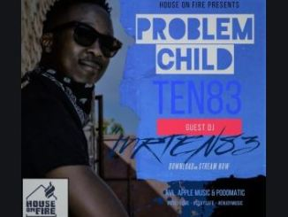 Problem Child Ten83 – House On Fire Deep Sessions 29 Mixtape Download Mp3