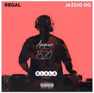 Regal & Jazziq DG – Amapiano 1520 Download Mp3