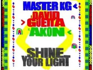 Master KG – Shine Your Light Ft. David Guetta & Akon