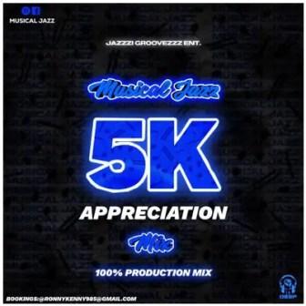 Musical Jazz – 5K Appreciation Mix (100% Production Mix)