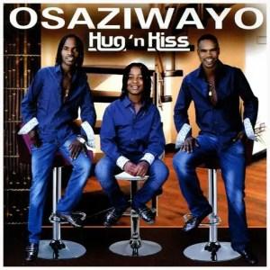Osaziwayo - Hug' n Kiss Download