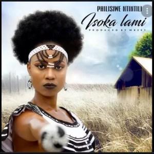 Philisiwe Ntintili - Isoka Lami Download Mp3