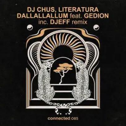 DJ Chus, Literatura, Gedion – Dallallallum (DJEFF Remix)