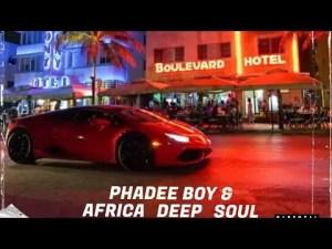 Phadee Boy & Africa Deep soul – Growth Touch