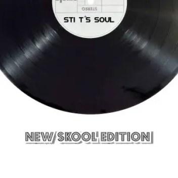 STI T's Soul – New Skool Edition