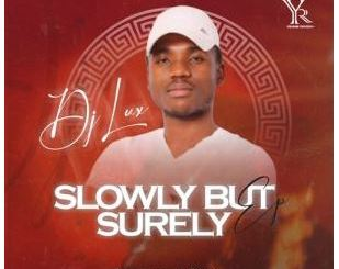 DJ Lux – Slowly But Surely