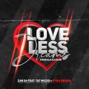 Djy Zan SA – Love Less Dreams Ft. T & T MuziQ & Kyika DeSoul