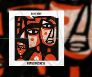 Echo Deep – Consciousness