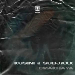 Kusini & Subjaxx – Emakhaya