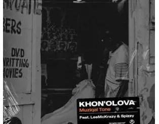 Muziqal Tone – Khona Olova Ft. Lee McKrazy & Spizzy