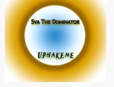 Sva The Dominator - Uphakeme (Original Mix)
