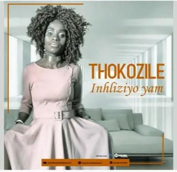 Thokozile – Inhliziyo Yam (Original)