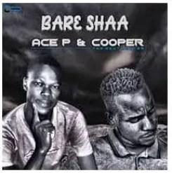 Ace P & Cooper – Bare Shaa