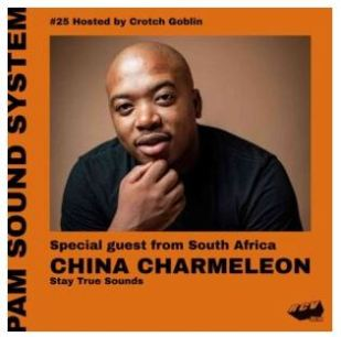 China Charmeleon – PAM Sound System Mix Episode #25