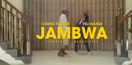 Comic Pastor Ft. Feli Nandi - Jambwa