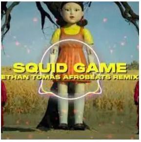 DJ Ethan Tomas – Squid Game (Afrobeats Remix)