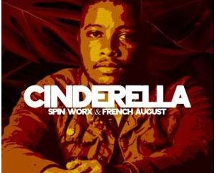 Spin Worx – Cinderella Ft. French August