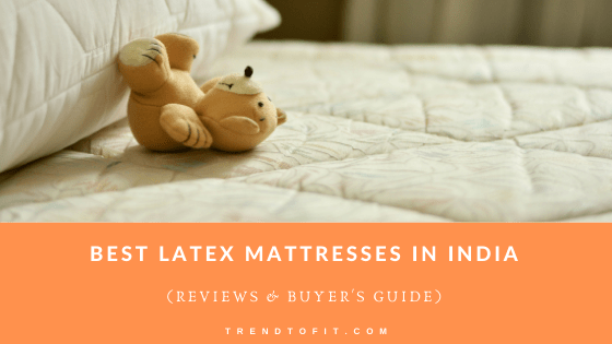best latex mattress in india review