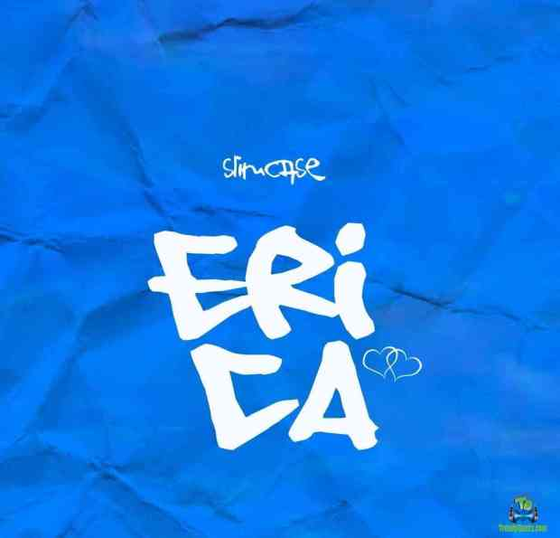[Music] Download Slimcase – Erica Mp3