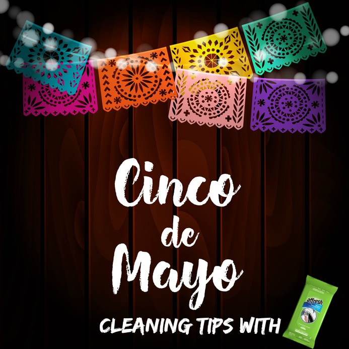 cinco de mayo cleaning tips