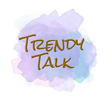 Trendy Talk Podcast