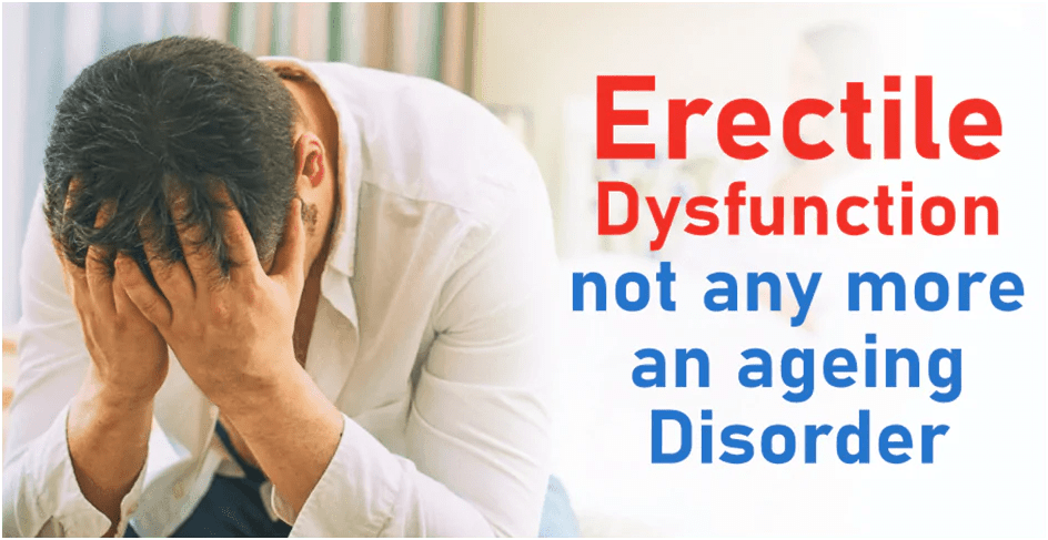 Erectile Dysfunction not any more an ageing disorder