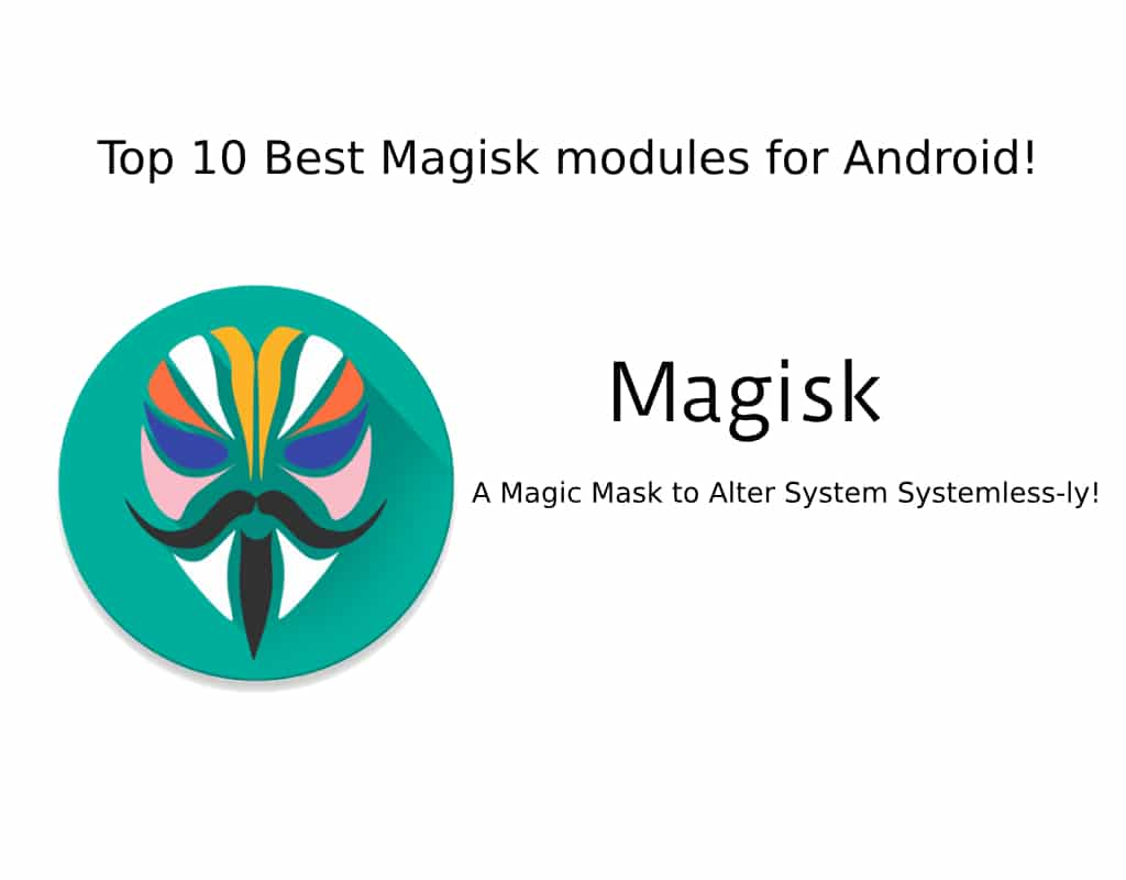 10 essential Magisk Modules for Android Devices