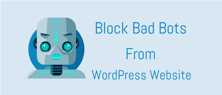Protect your WordPress site against bad bots