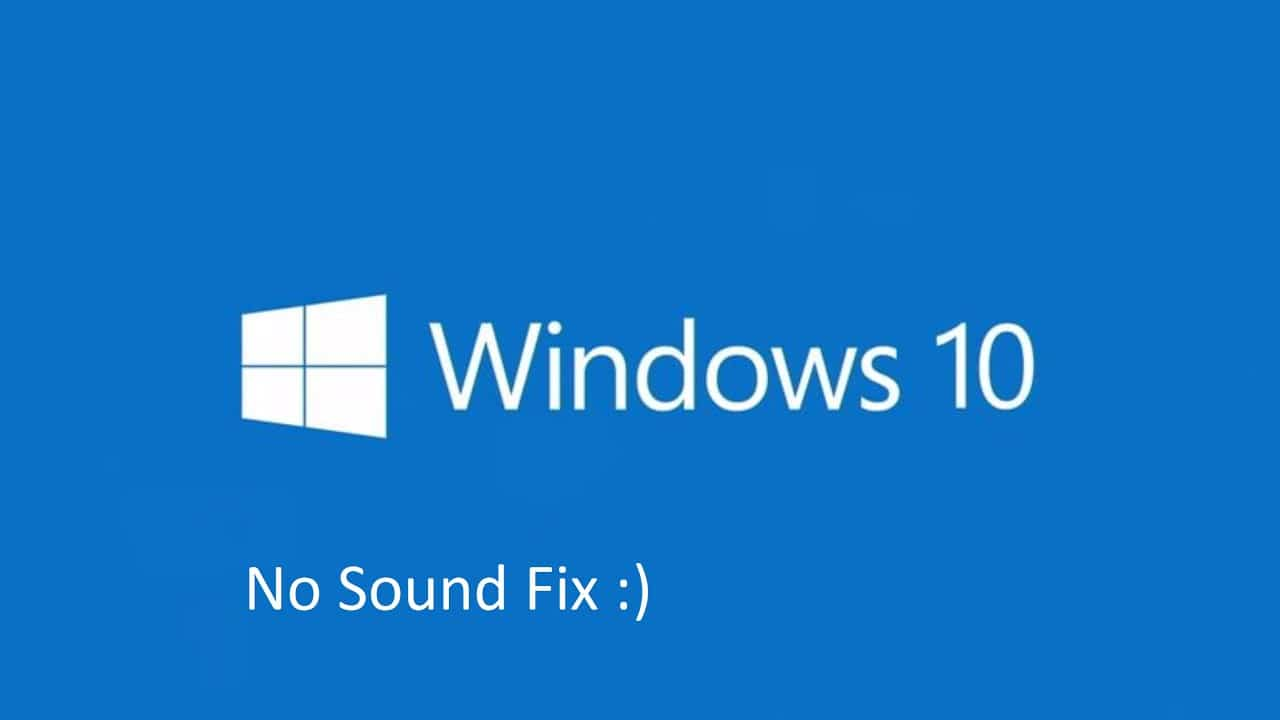 No Audio or Sound is missing on Windows 10