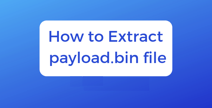 How to Extract payload.bin and get the stock boot image file