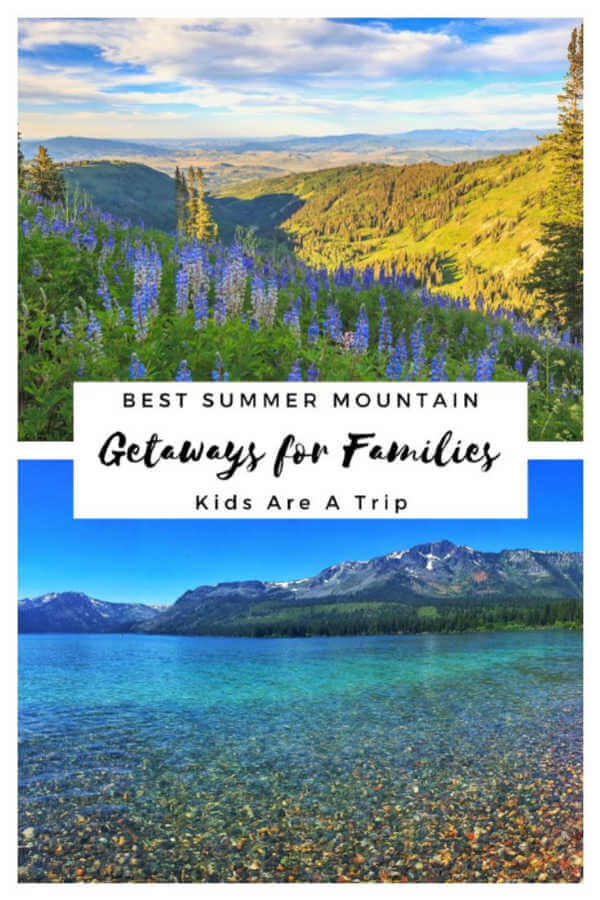 BEST SUMMER MOUNTAIN VACATIONS FOR FAMILIES